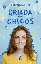 CRIADA POR CHICOS (LHP #1) ©   RETIRADA POR PUBLICACIÓN by cherryher