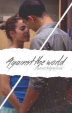 against the world | a jiley story by thenextstepaholic