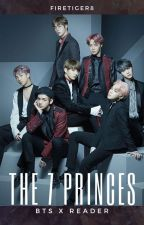The 7 Princes [BTS x Reader] by FireTiger8