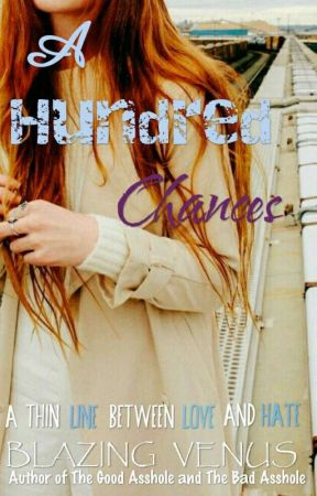 A Hundred Chances (#wattys2017) by BlazingVenus