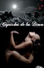 Caprichos de los Dioses by LeilaMilCastell