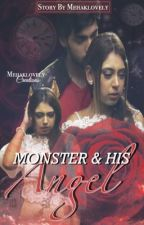 MONSTER AND HIS ANGEL {COMPLETED} by mehaklovely