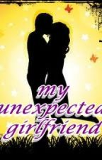 MY UNEXPECTED GIRLFRIEND by methamphetamine