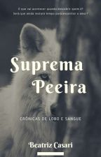 Suprema Peeira (sendo reescrito) by beatrizcasari
