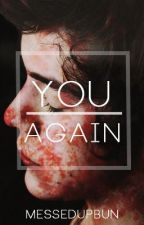 You Again (One Direction//Harry Styles Story) by messedupbun