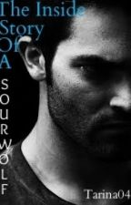 The Inside Story of a Sourwolf (A Derek Hale fan fiction) by Winters_Child_01