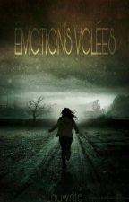 Émotions volées by lauwrite