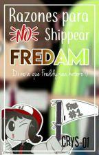 Razones para NO Shippear Fredami by Crys-01