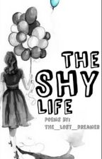 The Shy Life by the_lost_dreamer