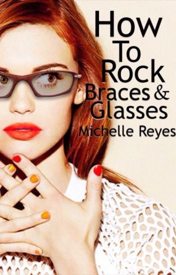 how to rock braces and glasses.