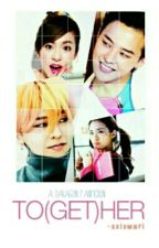 TO(GET)HER // Daragon fanfiction by xxiswari