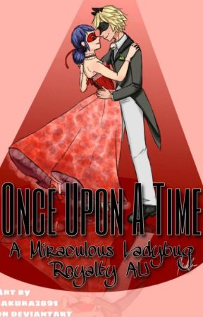 Once Upon a Time: Miraculous Ladybug Royalty AU by ladybugsanddemigods
