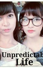 Unpredictable Life [Completed] #11story by surgaaa