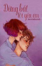 Đừng bắt tôi yêu em - Jenmieband by Jenmiebands
