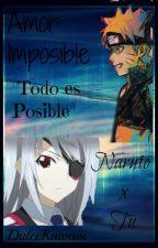 Amor Imposible (Naruto x Tu) [Actualizando y Editando] by Deidara_UwU