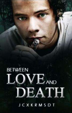 Between Love and Death (Coming Soon) by JCxKrmsdt