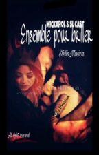 Ensemble pour briller / Mickarol & SL Cast by StellaMusica