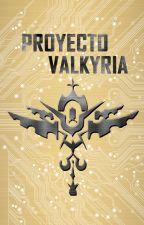 Proyecto Valkyria by JessSalcedo4