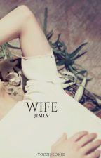 Wife | P.J.M. ✔ by sugakookie_152
