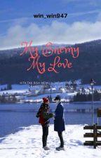 My Enemy My Love by Winnda794