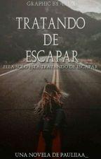 Tratando de escapar. by pauliiaa___