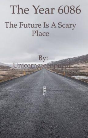 The Year 6086 by Unicorngreenpurple