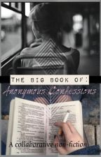 The Big Book of: Anonymous Confessions by confessional_poetry