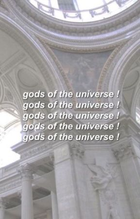 GODS OF THE UNIVERSE ► ORIGINAL STORY by alxstandall