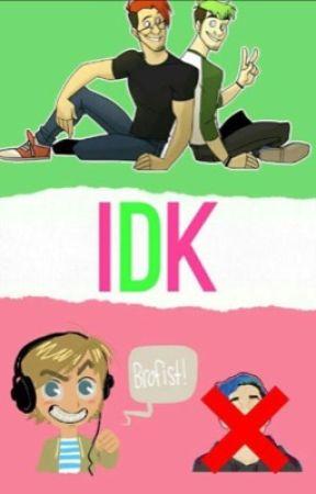 Idk by kristaleighgregory9