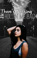 There's Nothing Holdin' Me Back (Lauren Jauregui & tu) G*p by Dayana027
