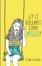 ¿ Y Si Quedamos Como Amigos? by sofitkm123a