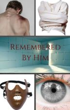 Remembered By Him by AWeirdFangirl51