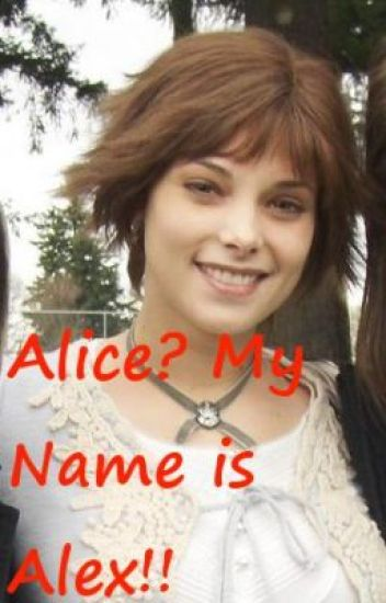 Alice? My name is Alex!! (Twilight Fanfiction)