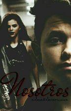 • Nosotros • 2do Libro [¿Ella & Yo? NUNCA] by SmallMaze