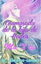 Estoy enamorado de la hija de Hades (mu X tu)  by Aura-de-geminis