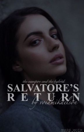 2. | SALVATORE'S RETURN [KLAUS MIKAELSON] by void-mikaelson