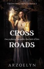Crossroads (Book Two) by Arzoelyn