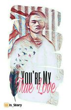 You're My True Love by IS_Story