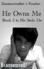 He Owns Me | Book 2 to He Stole Me by aroundsound87
