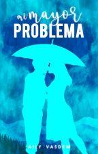 Mi mayor problema © by Aylinfrec