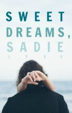 Sweet Dreams, Sadie by LyssFrom1996