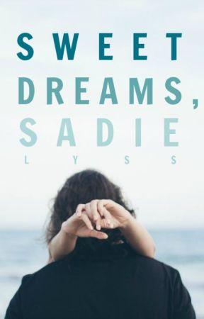 Sweet Dreams, Sadie by LyssFrom1996