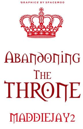 Abandoning the Throne by maddiejay2
