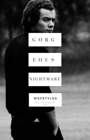 Gorgeous Nightmare // h.s by wxfstyles