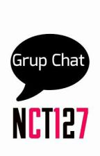 Grup Chat ; NCT127 [END] by _stephanie_lu