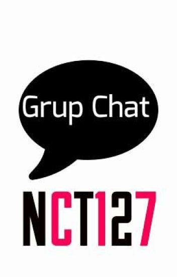Grup Chat ; NCT127 [END]