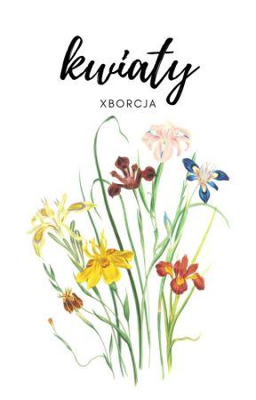 Kwiaty by xborcja