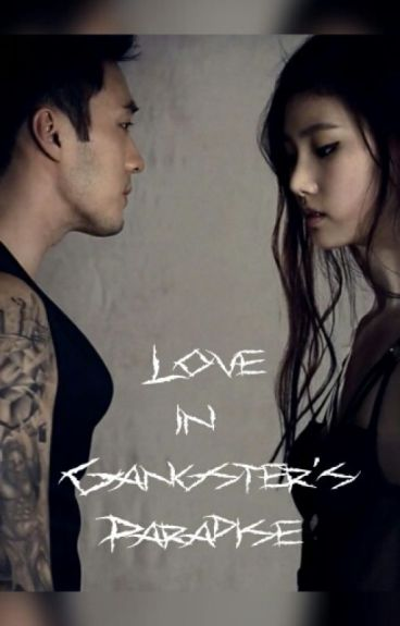Love in Gangster's Paradise by theluckygirl