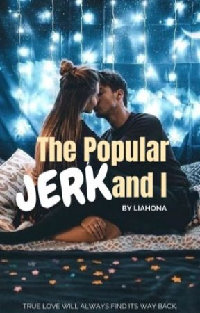 The Popular Jerk and I by itsliahona
