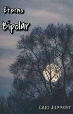 Eterno Bipolar by CaioJopp